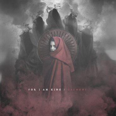 For I Am King – Daemons (album review) ★★★★★