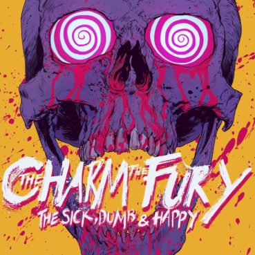 The Charm The Fury – The Sick, Dumb & Happy (album review) ★★★★☆