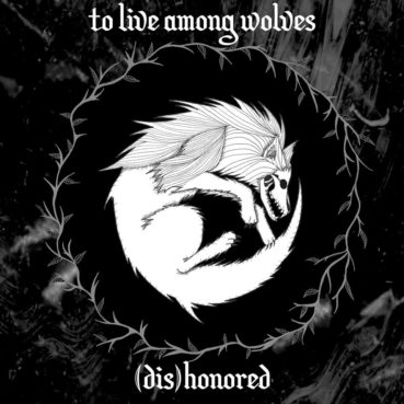 to live amongs wolves – (dis)honored EP review