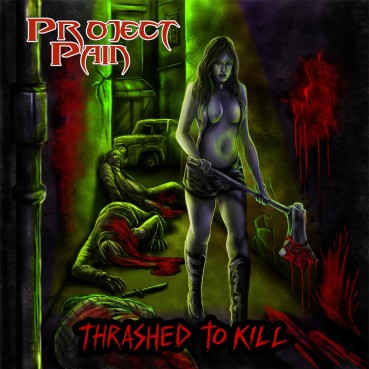 Project Pain | Thrashed To Kill (album review) ★★★☆☆