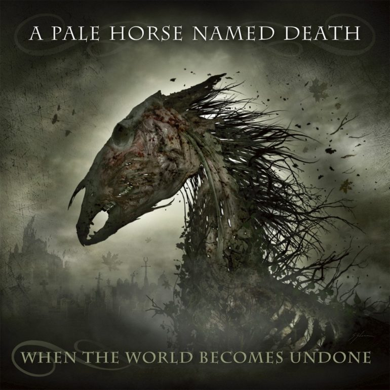 A Pale Horse Named Death – When The World Becomes Undone (album review) ★★★★☆