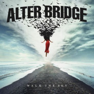 "Alter Bridge to release sixth studio album ""Walk The Sky"" and confirm European Tour."