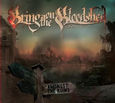 Bring On The Bloodshed – Amongst The Ruins (album review) ★★★★☆