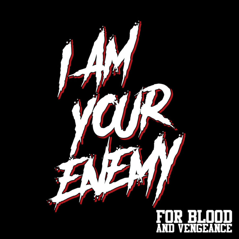 For Blood And Vengeance – I Am Your Enemy (EP review) ★★★☆☆