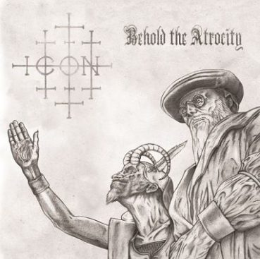 Icon – Behold The Atrocity (album review) ★★★☆☆
