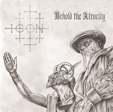 Icon – Behold The Atrocity (album review) ★★★☆☆