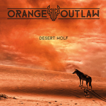Orange Outlaw | Desert Wolf (album review) ★★★★★