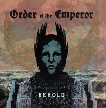 Order Of The Emperor – Behold (album review) ★★★★☆