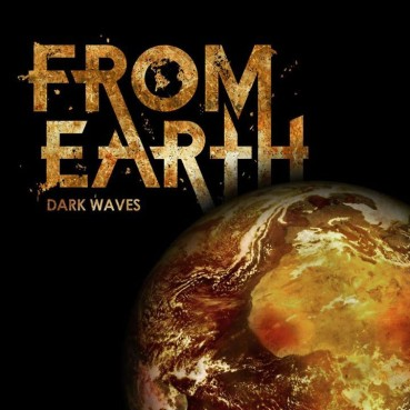 From Earth | Dark Waves (album review) ★★★★☆