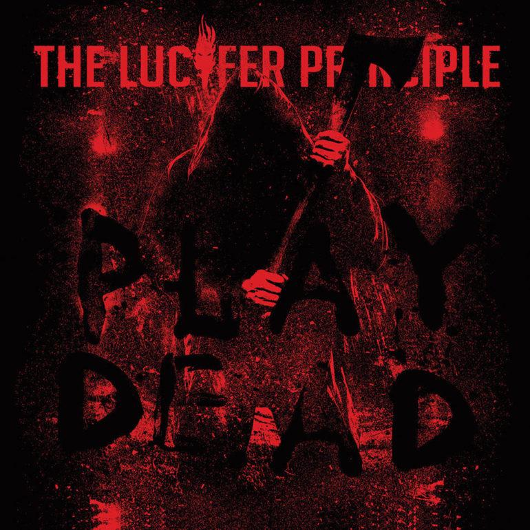 The Lucifer Principle – Play Dead (album review) ★★★★★