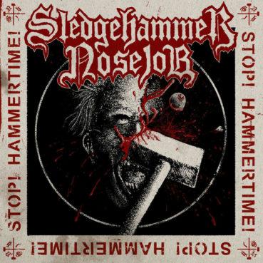 Sledgehammer Nosejob – Stop! Hammertime! (album review) ★★★★☆