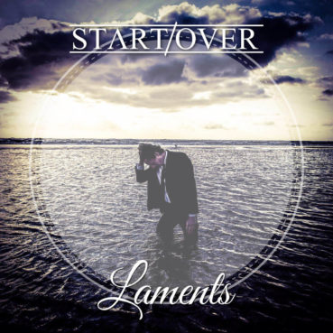 Start/Over – Laments (EP review) ★★★★☆